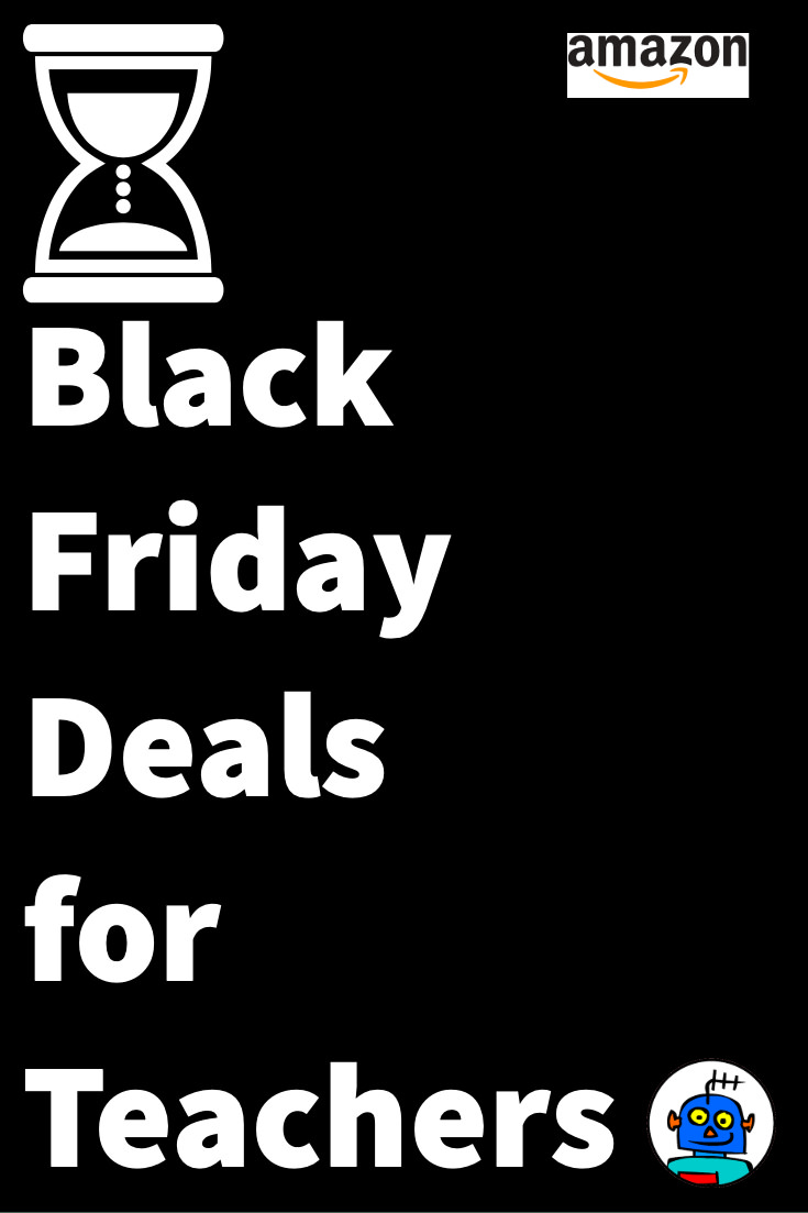 Amazon Black FridayLimited Deals for Teachers