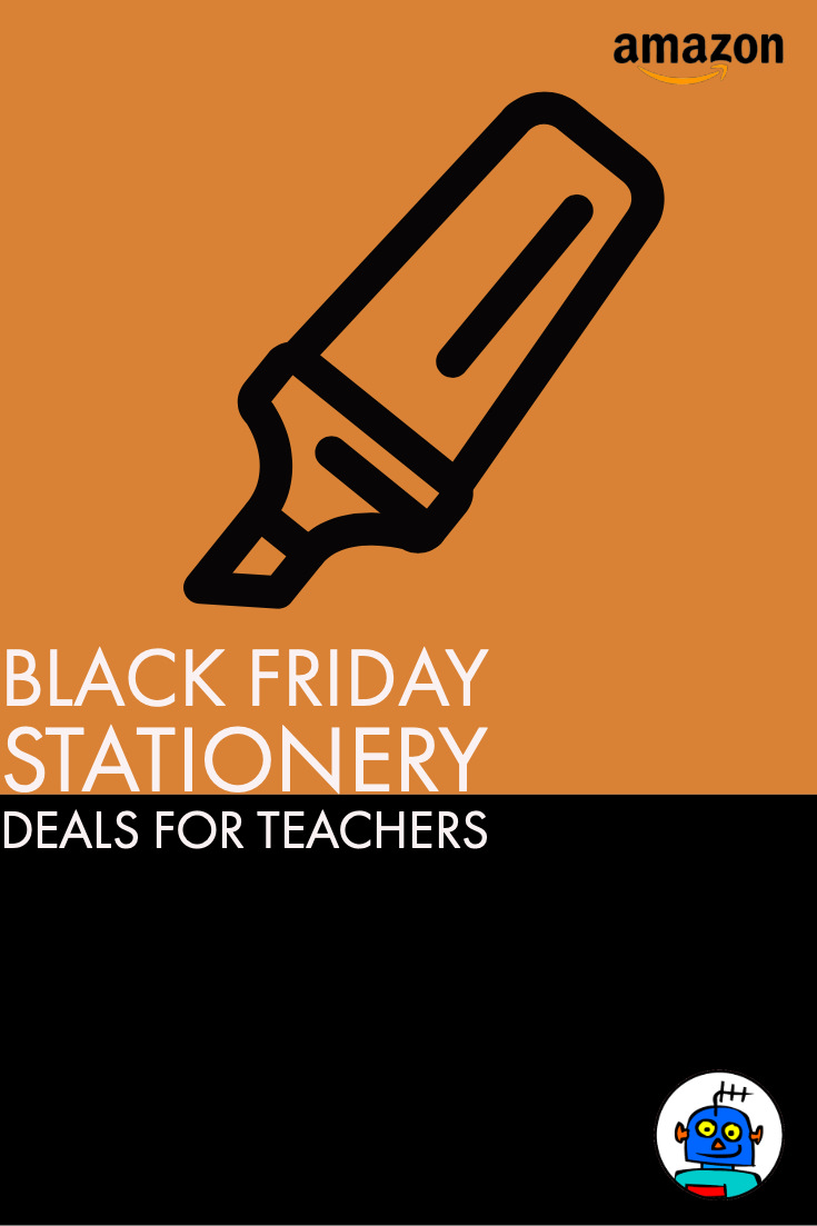 Black Friday Deals for Teachers - Stationery