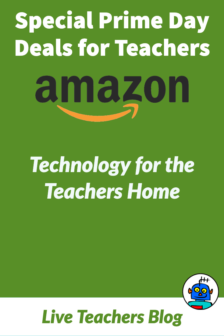 Amazon Prime Day Deals for Teachers Technology for the Home