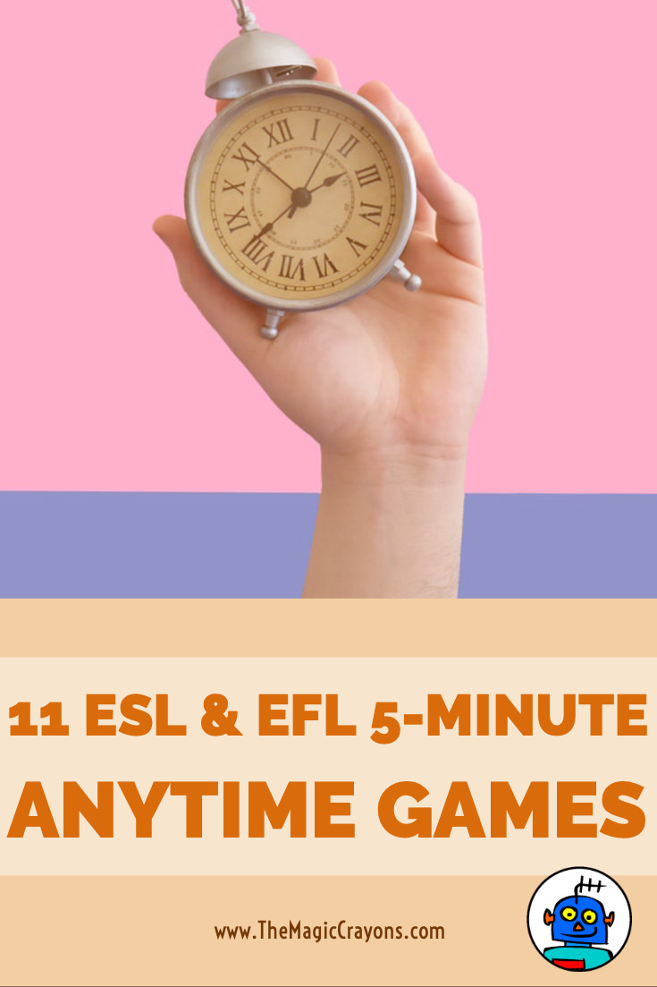 11 ESL and EFL 5 Minute Anytime Classroom Games