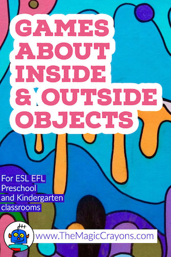 Classroom Games about Inside and Outside Objects