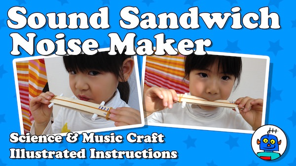 Sound Sandwich Noise Maker Instructions