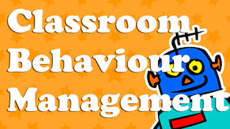 Classroom behaviour management guide for Teachers