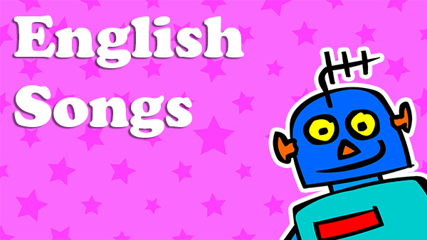 English songs for kids with videos and lyrics