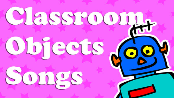 Kids English Classroom Objects songs