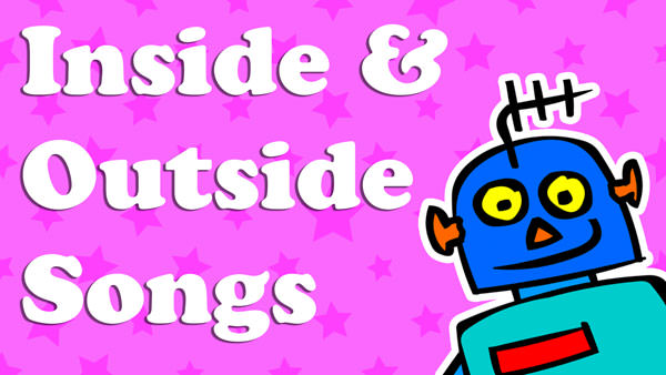 Kids English Inside and Outside Songs